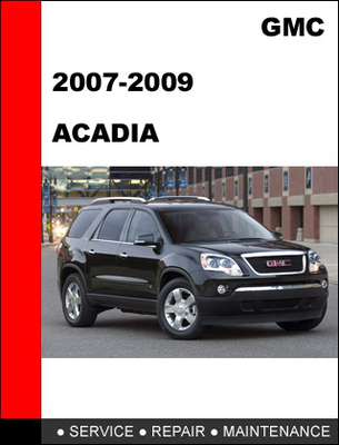 2007 2008 2009 gmc acadia service repair manual ebookmanuals rh ebookmanuals com 2008 gmc acadia service manual pdf 2009 gmc acadia owner's manual